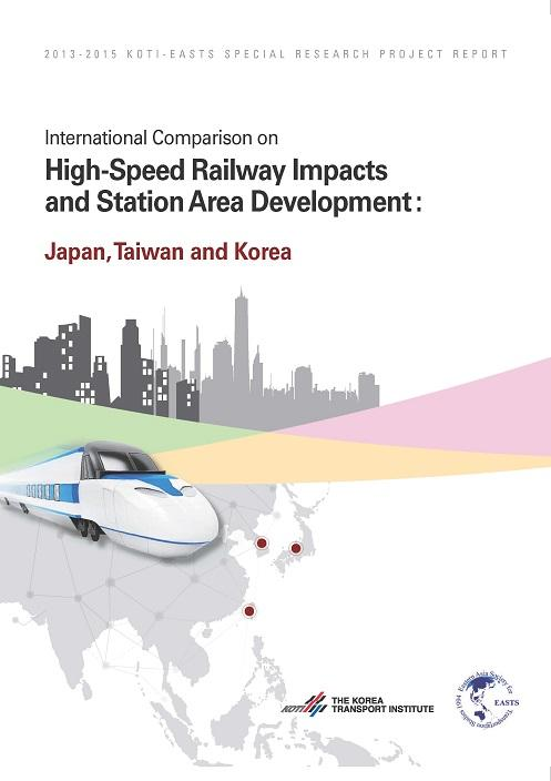 International Comparison on High-Speed Railway Impacts and Station Area Development : Japan, Taiwan and Korea