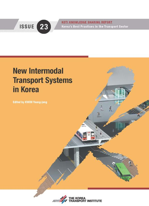 KOTI Knowledge Sharing Report_Issue 23_New Intermodal Transport Systems in Korea