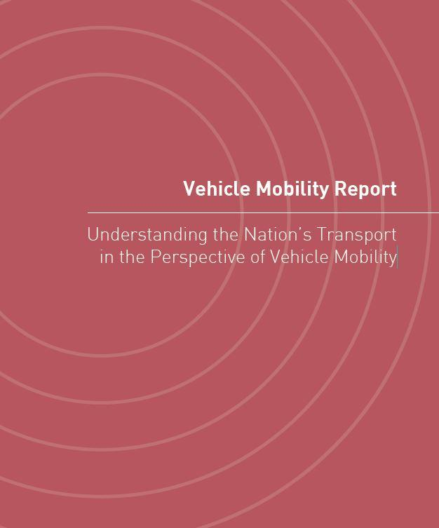 Vehicle Mobility Report - Understanding the Nation's Transport in the Perspective of Vehicle Mobility