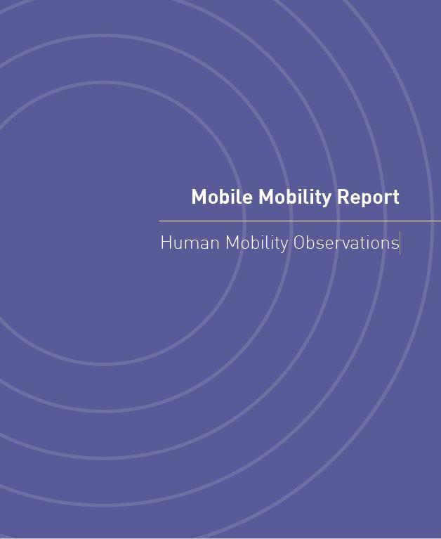 Mobile Mobility Report - Human Mobility Observations